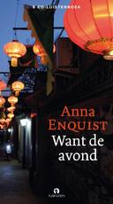 Want de avond - Anna Enquist (ISBN 9789047626329)