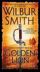 Golden Lion - Wilbur A. Smith, Giles Kristian (ISBN 9780062276582)