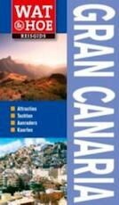 Wat & Hoe Gran Canaria - Tony Kelly, Jackie Staddon, Hilary Weston (ISBN 9789021549460)