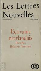 Ecrivains néerlandais. Pays-Bas - Belgique flamande - Maurice Nadeau, Geneviève Serreau, Louis Paul Boon, Hugo Claus, Gerrit Kouwenaar, Remco Campert, Lucebert, W. F. Hermans, Gerard Reve, Harry Mulisch, Paul Snoek, H. C. Pernath