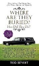 Where Are They Buried? - Tod Benoit (ISBN 9781579129842)