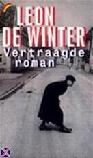 Vertraagde roman - Leon de Winter