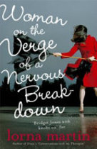 Woman on the Verge of a Nervous Breakdown - Lorna Martin (ISBN 9781848540118)