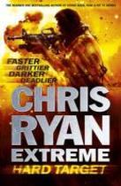 Chris Ryan Extreme: Hard Target - Chris Ryan (ISBN 9781444735970)