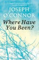 Where Have You Been? - Joseph O'connor (ISBN 9780099565451)