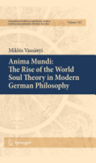 Anima Mundi: The Rise of the World Soul Theory in Modern German Philosophy - Miklós Vassányi (ISBN 9789048187959)
