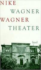 Wagner Theater - Nike Wagner (ISBN 9783458168980)