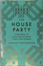 The House Party - Adrian Tinniswood (ISBN 9780571350964)