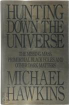 Hunting down the universe - Michael Hawkins (ISBN 9780316883337)
