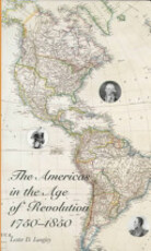 The Americas in the Age of Revolution, 1750-1850 - Lester D. Langley (ISBN 9780300066135)