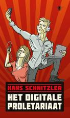 Het digitale proletariaat - Hans Schnitzler (ISBN 9789023483366)