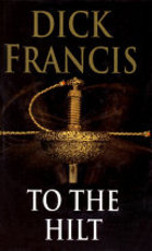 To the Hilt - Dick Francis (ISBN 9780718137540)