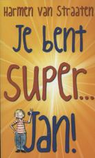 Je bent Super Jan! - Harmen van Straaten