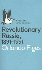 Revolutionary Russia, 1891-1991 - orlando figes (ISBN 9780141043678)