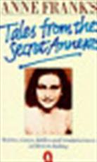 Anne Frank's tales from the secret annexe - Anne Frank