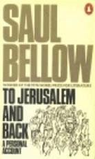 To Jerusalem and Back - Saül Bellow