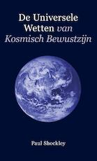 De universele wetten van kosmisch bewustzijn - Paul Shockley (ISBN 9789080894068)