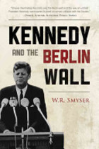 Kennedy and the Berlin Wall - W. R. Smyser (ISBN 9780742560918)