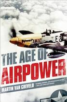 The Age of Airpower - Martin Van Creveld (ISBN 9781610391085)