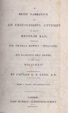 A brief narrative of an unsuccessful attempt to reach Repulse Bay, through Sir Thomas Rowe's 'Welcome', in his majesty's ship Griper in the year 1824 - G.F. Lyon