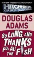 So Long, and Thanks for All the Fish - Douglas Adams (ISBN 9780345391834)