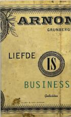 Liefde is business - Arnon Grunberg