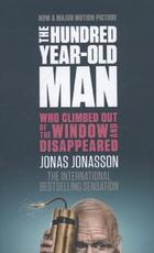 The Hundred-Year-Old Man Who Climbed Out of the Window and Disappeared. Film Tie-In - Jonas Jonasson (ISBN 9781843914839)