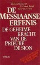 De Messiaanse erfenis - M. Baigent, R. Leigh, H. Lincoln, Wilh. Von Dewall (ISBN 9789051211078)