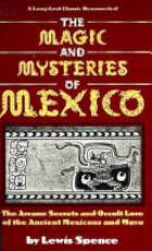 The Magic and Mysteries of Mexico - Lewis Spence (ISBN 9780878771936)