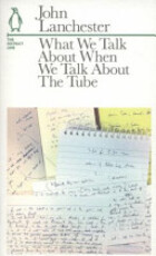 What We Talk about When We Talk about the Tube - John Lanchester (ISBN 9781846145292)