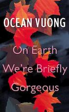 On earth we're briefly gorgeous - ocean vuong (ISBN 9781787331501)