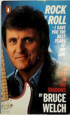 Rock 'n' Roll, I Gave You the Best Years of My Life: Life in the Shadows - Bruce Welch (ISBN 9780140119848)
