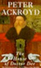 The house of Doctor Dee - Peter Ackroyd (ISBN 9780140171174)