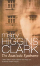 The Anastasia Syndrome - Mary Higgins Clark (ISBN 9780099685104)