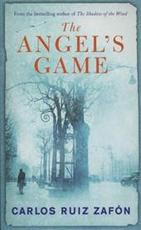 The Angel's Game - Carlos Ruiz Zafón (ISBN 9780753827505)