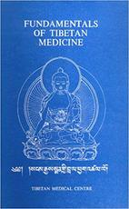 Fundamentals of Tibetan Medicine