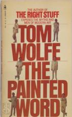 The Painted Word - Tom Wolfe (ISBN 076783002753)