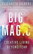 Big Magic - Elizabeth Gilbert (ISBN 9781408866740)