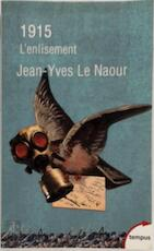 1915 - L'enlisement - Jean-Yves Le Naour (ISBN 9782262072728)
