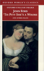'Tis Pity She's a Whore and Other Plays - John Ford (ISBN 9780192834492)