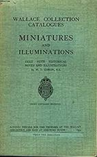 Wallace collection catalogues; miniatures and illuminations; text with historical notes and illustrations - London Wallace Collection