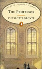 The professor - Charlotte Brontë (ISBN 9780140621426)