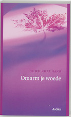 Omarm je woede - Thich Nhat Hahn (ISBN 9789056700812)