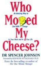 Who Moved My Cheese - Spencer Johnson (ISBN 9780091816971)