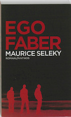 Ego Faber - Maurice Seleky (ISBN 9789041417329)