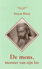 De mens, meester van zijn lot - Inayat Khan (ISBN 9789073207196)