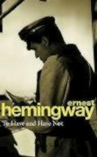 To Have and Have Not - Ernest Hemingway (ISBN 9780099909002)