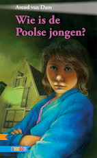 WIE IS DE POOLSE JONGEN? - Arend van Dam (ISBN 9789048727780)