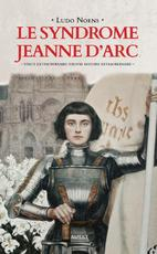 Le syndrome Jeanne d'Arc - Ludo Noens (ISBN 9789463383189)