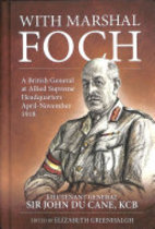 With Marshal Foch - Lieutenant-General Sir John Philip Du Cane G.C.B., John Philip Du Cane (ISBN 9781912174935)